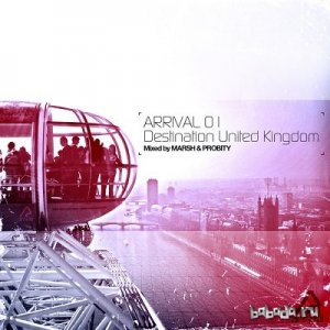 Arrival 01: Destination United Kingdom (Mixed by Marsh & Probity) (2014)