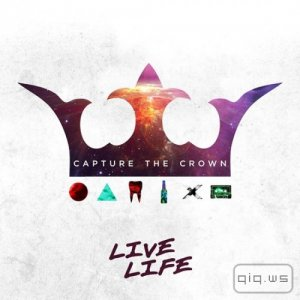 Capture The Crown - Live Life (2014)