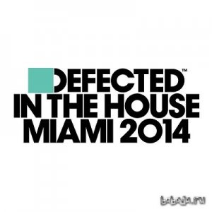 Defected In The House Miami 2014 (Unmixed Tracks) (2014)