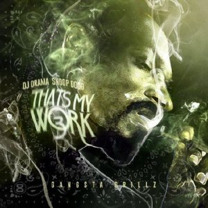 Snoop Dogg - That's My Work 3 (2014)