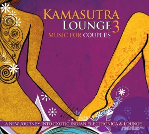 Sangeet Rajiv - Kamasutra Lounge 3 (A New Journey Into Exotic Indian Electronica & Lounge) (2014)