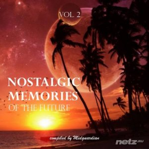 VA - Nostalgic Memories Of The Future, Vol. 2 (compiled by Midguardian) (2014)