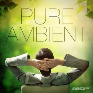 Instrumental Ambient Music - Pure Ambient Music (35 Atmospheric Chillout Beats to Relax) (2014)