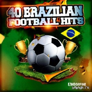 40 Brazilian Football Hits (2014)
