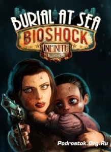 Bioshock Infinite: Burial at Sea – Episode Two (2014/RUS/ENG) RELOADED