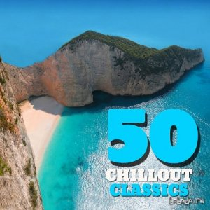 50 Chillout Classics Vol 1 Best of Smooth Lounge Chillout Ambient and Lounge Classics to Relax (2014)