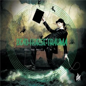 Dead Horse Trauma - Kill The Precedence (2014)