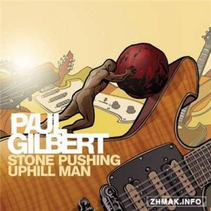 Paul Gilbert - Stone Pushing Uphill Man (2014)