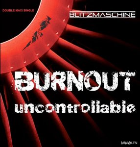 Blitzmaschine - Burnout/Uncontrollable (MCD) (2014)