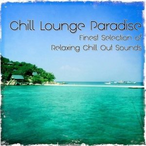 Chill Lounge Paradise (2014)