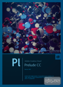 Adobe Prelude CC 2014 3.0.1 by m0nkrus (x64/RUS/ENG)