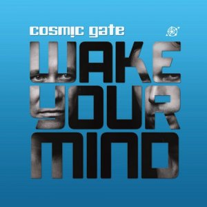 Cosmic Gate - Wake Your Mind 020 (2014-08-22)