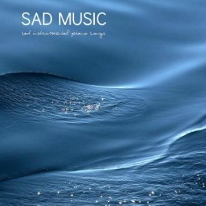 Sad Piano Music Collective - Sad Music Sad Instrumental Piano Songs (2014)