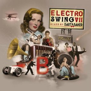 Electro Swing VII by Bart & Baker (2014)