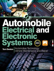 Automobile Electrical and Electronic Systems. Fourth Edition/Tom Denton/2012