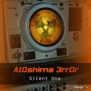 At0shima 3rr0r - Silent One (EP) (2014)