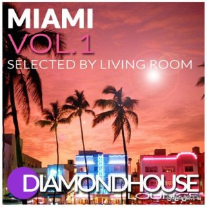 Diamondhouse Lounge Miami Vol 1 Selected by Living Room (2015)
