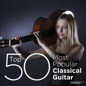 Various Artist - Top 50 Most Popular Classical Guitar (2014)