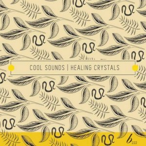 Cool Sounds - Healing Crystals (2015)
