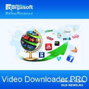 Bigasoft Video Downloader Pro 3.8.13.5499