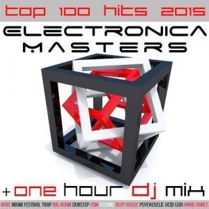 Electronica Masters Top 100 Hits [2015]