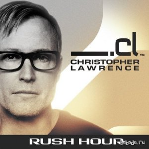 Christopher Lawrence - Rush Hour № 082 (2015-02-10) guest Oberon