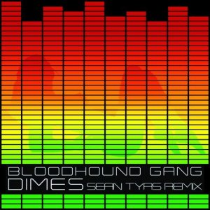 Bloodhound Gang - Dimes (Sean Tyas Remix) 2015