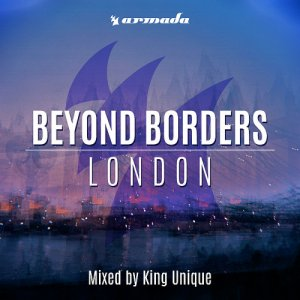 Beyond Borders London (Mixed By King Unique) 2015