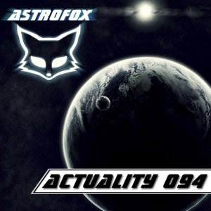 AstroFox – Actuality 094 / Best of House (2015)