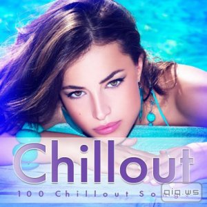 Chillout - 100 Chillout Songs (2015)