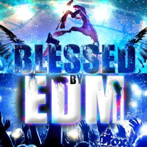 Blessed By EDM Burning (2015)