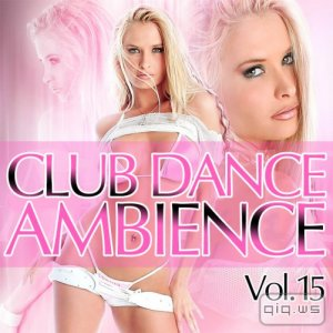 Club Dance Ambience Vol.15 (2015)