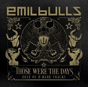 Emil Bulls - Those Were the Days Best Of and Rare Tracks (2015)
