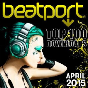 Beatport Top 100 Downloads April 2015 (2015)