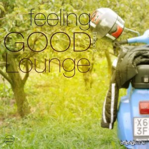 Feeling Good Lounge Vol 2 Finest Lounge and Smooth House (2015)