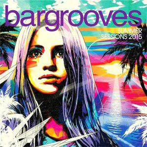Bargrooves Summer Sessions (2015)