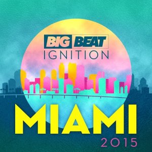 Big Beat Ignition Miami (2015)