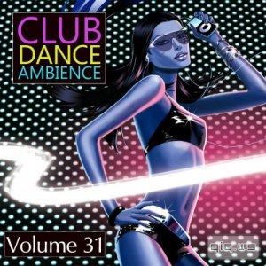 Club Dance Ambience Vol.31 (2015)