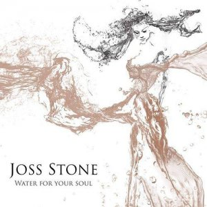 Joss Stone - Water For Your Soul (Deluxe Edition) (2015)
