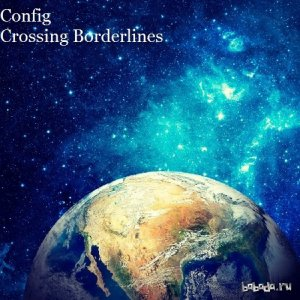 Config - Crossing Borderlines 114 (2015-08-08)