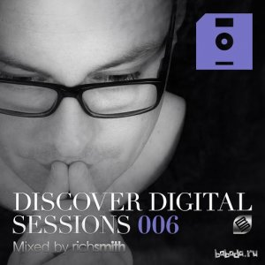 Discover Digital Sessions 006 (Mixed by Rich Smith) (2015)