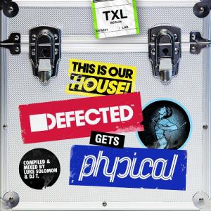 Defected Gets Physical - Luke Solomon, Dj T. (2015)