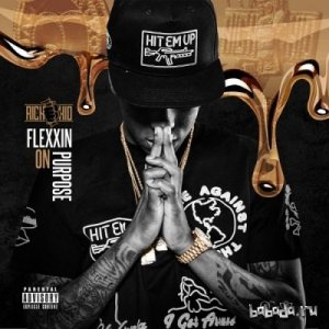 Rich The Kid - Flexin On Purpose (2015)