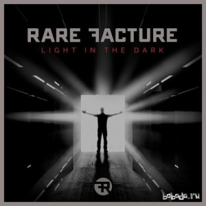 Rare Facture - Light In The Dark (2015)