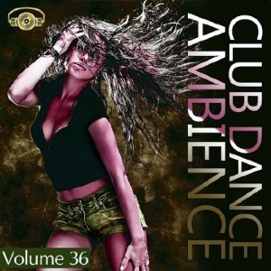 Club Dance Ambience Vol.36 (2015)