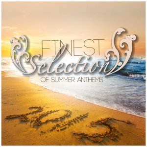Finest Selection Of Summer Anthems (2015)