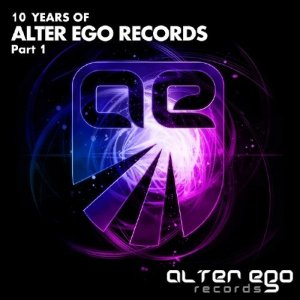 Alter Ego Records: 10 Years Part 1 (2015)