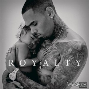 Chris Brown - Royalty (Deluxe Edition) [320 Kbps] (2015)