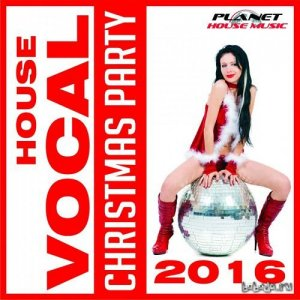Christmas Party Vocal House 2016 (2015)