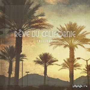 Reve du Californie Chillout (2015)